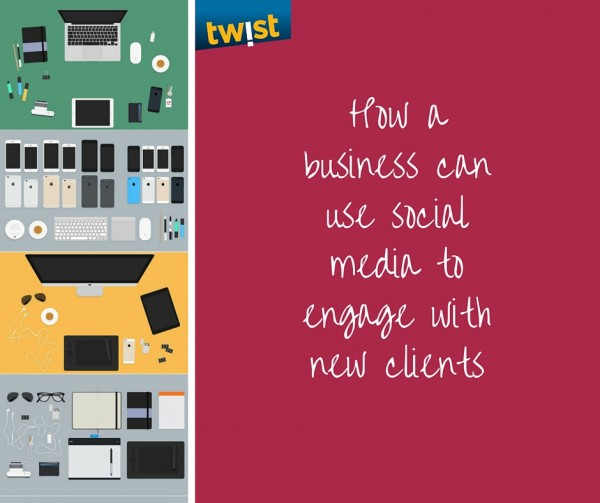 How a business can use social media to engage with new clients