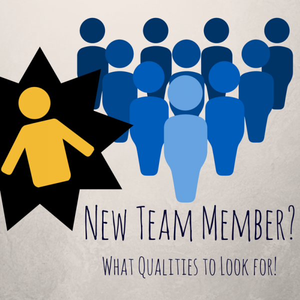 What Qualities to Look For in a New Team Member