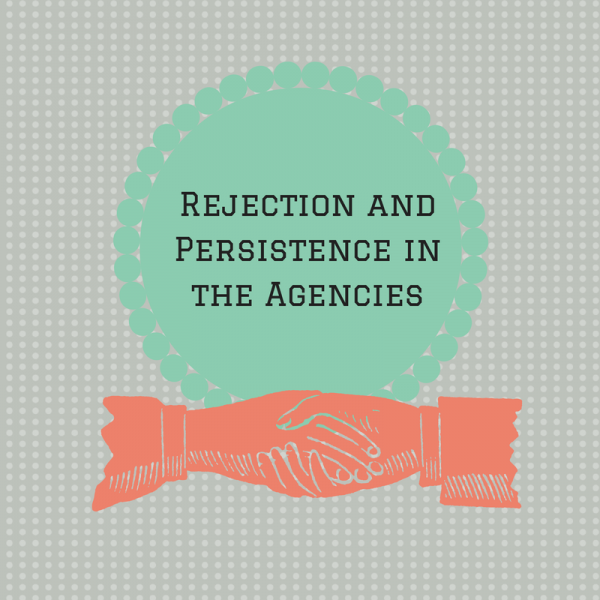 Rejection and Persistence in the Agencies